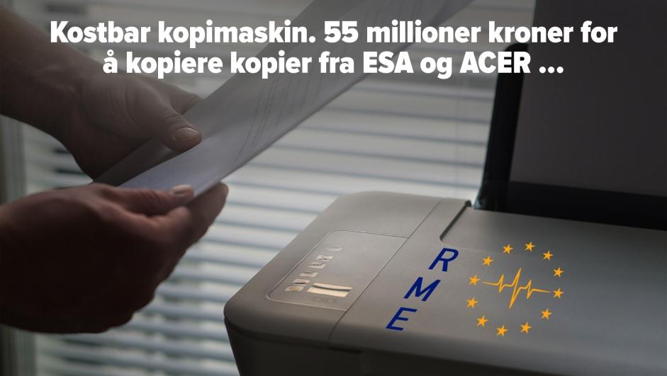 Reguleringsmyndigheten for energi (RME) vil bli Norges dyreste kopimaskin.